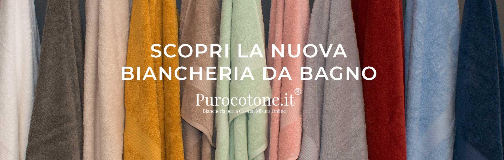 La nuova Biancheria da Bagno di Purocotone.it